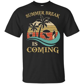 Summer Break Is Coming Funny Teachers Students Gifts