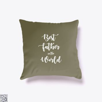 Best Father In The World, Father's Day Throw Pillow Cover