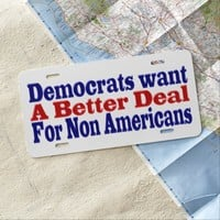 Democrats Better Deal forNonAmericans LicensePlate License Plate