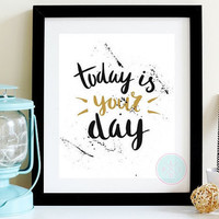 Home Decor Print Today Is Your Day Modern Digital Artwork Motivational Quote Poster Housewarming Gift For Her Inspirational Chic Word Art