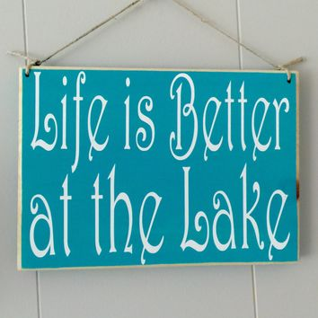 10x8 Life is better at the Lake Wood Sign