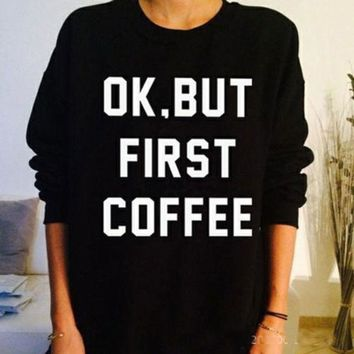 Okay But First Coffee Longsleeve (Black, White)