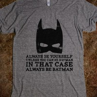 Always be Batman - How Topical