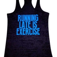 Running Late Is Exercise (Black or Dark Pink Tank)