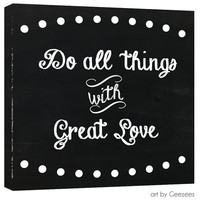 Do All things Love Chalk Board Sign Canvas