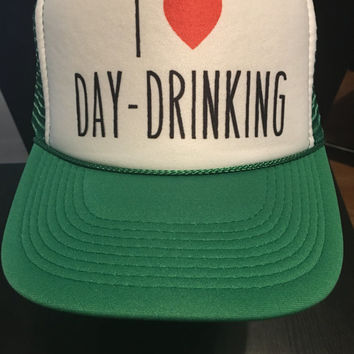 I Love Day-Drinking awesome new design! Get your custom trucker hat today.