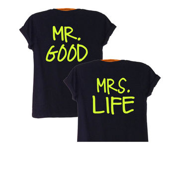 Mr Good and Mrs Life Couples T Shirts Matching Tee Mr and Mrs Shirt Boyfriend Girlfriend Gift Ideas Wedding Party Trending Black Tops
