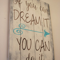 If You Can Dream It You Can Do It Pallet Sign Walt Disney Inspirational Wall Art Shabby Chic Farmhouse Chic Rustic Country Decor Vintage