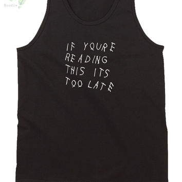 Drake If Your Late Tank Top