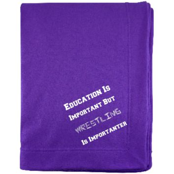 Education Is Important But Wrestling Is Importanter G129E Gildan Sweatshirt Blanket