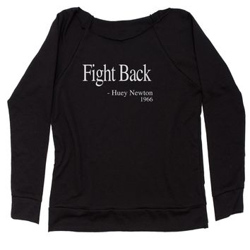 Fight Back Huey Newton Quote  Slouchy Off Shoulder Sweatshirt