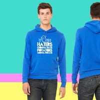 haters gonna hate, potatoes gonna potate sweatshirt hoodie