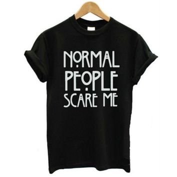 CREYYN6 Normal People Scare Me Harajuku Brand New Women T shirt Cotton Casual Funny For Lady White Black Tops Tee Hipster Street