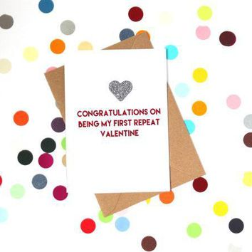 On Being My First Repeat Valentine Funny Anniversary Card Valentines Day Card Love Card FREE SHIPPING