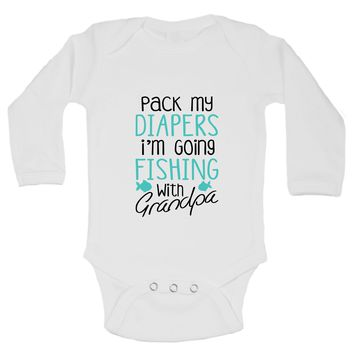 Pack My Diapers I'm Going Fishing With Grandpa Funny Kids Onesuit