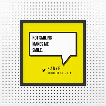 Kanye West: Not Smiling Makes Me Smile Print by WUMW