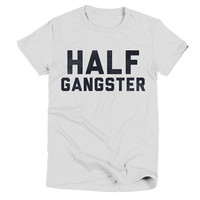 Half Gangster Womens White T Shirt - Graphic Tee - Clothing - Gift
