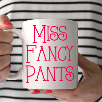 "Cute ""Miss Fancy Pants"" Coffee Mug - Tea cup - wedding gift - Shower gift - coffee cup - cute gift - birthday present - kate spade inspired"