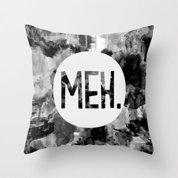 Meh. (B&W) Throw Pillow by Skye Zambrana