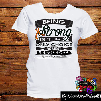 Leukemia Being Strong is The Only Choice Shirts