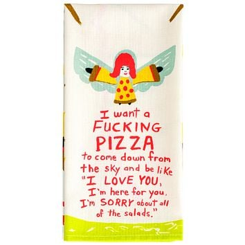 I Want a Fucking Pizza Dish Towel