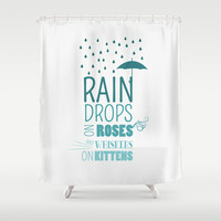 RAINDROPS ON ROSES AND WHISKERS ON KITTENS Shower Curtain by studiomarshallarts