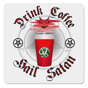 """Red Cup Drink Coffee Hail Satan 4x4"""" Square Sticker by TooLoud"""