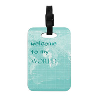"Catherine Holcombe ""Welcome to my World Quote"" Decorative Luggage Tag"