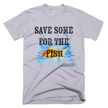 Save Some For The Fish T-Shirt