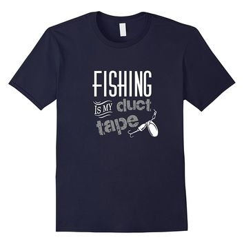 Fishing Is My Duct Tape - Funny Men's T-shirt