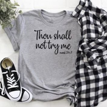 Thou Shall not Try Me Shirt | Don't Try Me T-Shirt | Sarcastic T-Shirt | Thou Shall not Try Me T-Shirt | Funny T-Shirt | Do Not Try Me