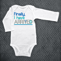 Long Sleeved Onesuit - Finally I Have Arrived Funny Newborn Boys Onesuit - Funny Childrens Clothing