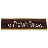 Welcome to the Shitshow Engraved Office Desk Nameplate/Plaque in Brown and Gold