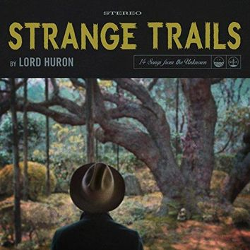 Lord Huron - Strange Trails [Explicit]