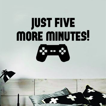 Just Five More Minutes Gamer Wall Decal Quote Home Room Decor Art Vinyl Sticker Funny Game Gaming Nerd Geek Teen Video Kids Xbox Ps4