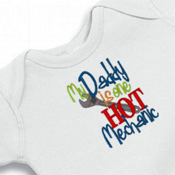 My Daddy is One Hot Mechanic Embroidered Onesuit for the Baby