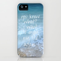 You know what? I want to enjoy my life again.. iPhone & iPod Case by Deadly Designer