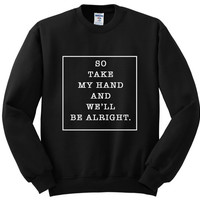 "shawn mendes ""a little too much - So take my hand and we'll be alright"" crewneck sweatshirt"