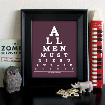 A Game Of Thrones Eye Chart, Daenerys Targaryen, All Men Must Die But We Are Not Men, 8 x 10 Giclee Print BUY 2 GET 1 FREE