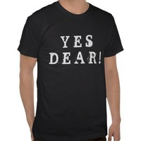 Yes Dear! Expression Graphic Text Design T Shirt from Zazzle.com