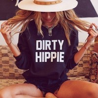 Dirty Hippie Sweatshirt
