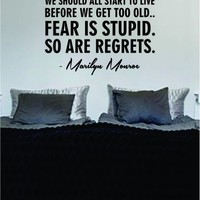 Fear is Stupid So are Regrets Marilyn Monroe Quote Decal Wall Vinyl Art