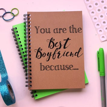 You are the Best Boyfriend because... - 5 x 7 journal