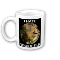 I Hate Squirrels - In the Scope - Cup Mug from Zazzle.com