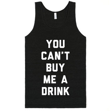 You Can't Buy Me A Drink