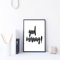 "Print ""Good morning"" motivational poster,inspirational quotes,best words,printable wall art,black and white,home decor,room decor,wall decor"