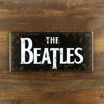 SYF-A171 Retro License plates the music star THE Beatles vintage metal tin signs garage painting plaque Wall art craft 15x30cm