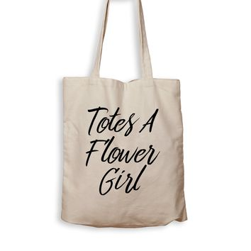 Totes A Flower Girl - Tote Bag