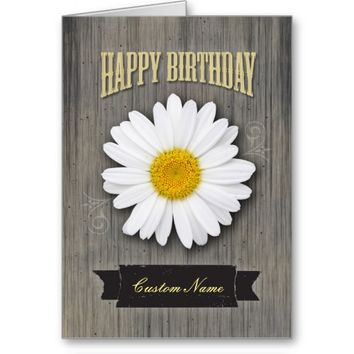 Birthday Custom Name, Rustic Wood and Daisy Design Greeting Card