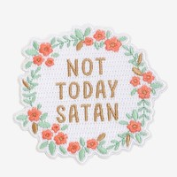 Not Today Satan Floral Patch